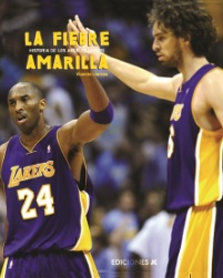 La fiebre amarilla: Historia de Los Angeles Lakers