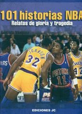 101 historias NBA (Relatos de gloria y tragedia)